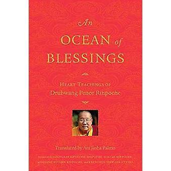 An Ocean of Blessings - Heart Teachings of Drubwang Penor Rinpoche by