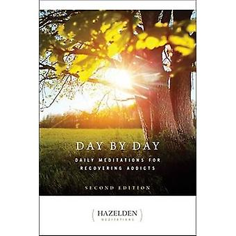 Day by Day - Daily Meditations for Recovering Addicts (2nd Revised edi