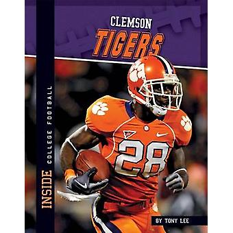 Clemson Tigers by Tony Lee - 9781617836527 Book