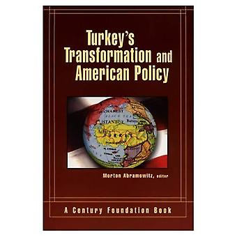 Turquie-apos;s Transformation and American Policy