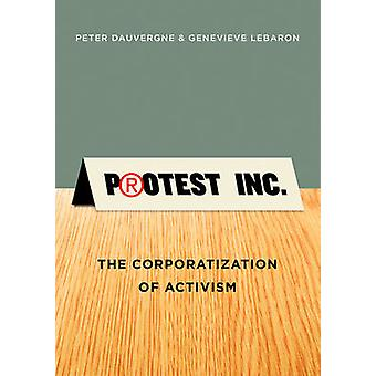 Protesto Inc. O Corporatization do ativismo por Dauvergne & Peter