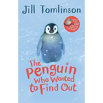 The Penguin Who Wanted to Find Out (Jill Tomlinson's Favourite Animal Tales) (Paperback) by Tomlinson Jill Howard Paul