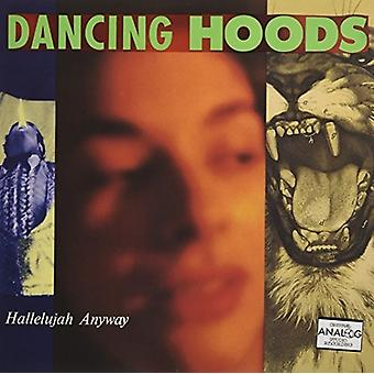 Dancing Hoods - Hallelujah Anyway [Vinyl] USA import