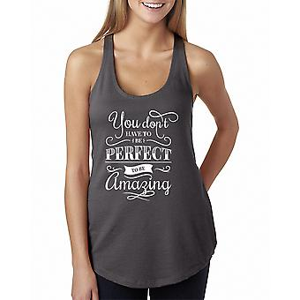 You Don't Have To Be Perfect To Be Amazing Women's Dark Grey Racerback Tank