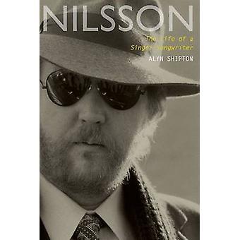Nilsson - das Leben ein Singer-Songwriter von Alyn Shipton - 9780190263