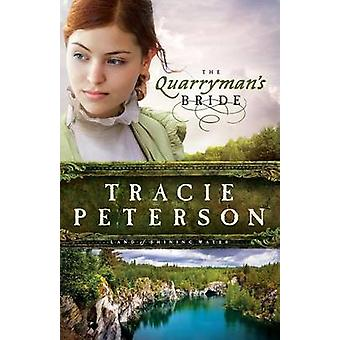 The Quarryman's Bride by Tracie Peterson - 9780764206207 Book