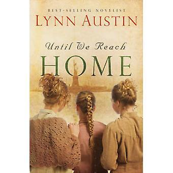 Fino a raggiungere Casa di Lynn Austin - 9780764204951 libro