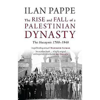 Uppgång och Fall av en palestinsk dynasti - Husaynis 1700-1948 av