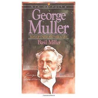 George Muller - mand af tro og mirakler af basilikum Miller - 9780871231