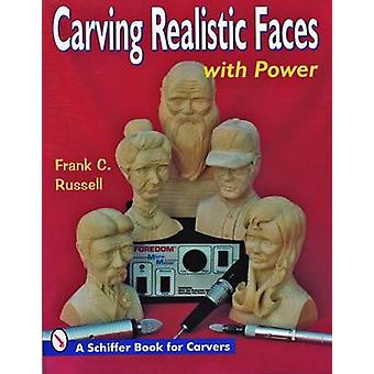 Carving Realistic Faces with Power by Frank C. Russell - 978088740486