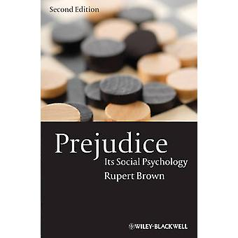 Prejudice - Its Social Psychology (2nd Revised edition) by Rupert Brow