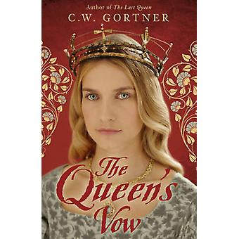 The Queen's Vow by C. W. Gortner - 9781444720808 Book