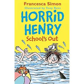 Horrid Henry School's Out by Horrid Henry School's Out - 978151010516