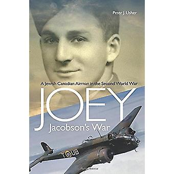 Joey Jacobsons War - A Jewish Canadian Airman in the Second World War
