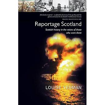 Reportage-Skottland - skotsk historia i röster av dem som var