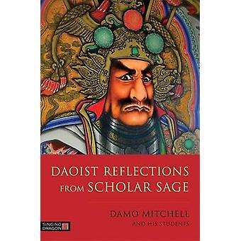 Reflexões taoistas do estudioso Sage por Damo Mitchell - Richard Agnew