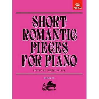 Short Romantic Pieces for Piano - Book IV by Lionel Salter - 97818547