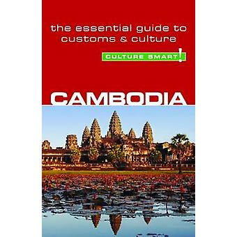 Cambodia - Culture Smart! - The Essential Guide to Customs and Culture