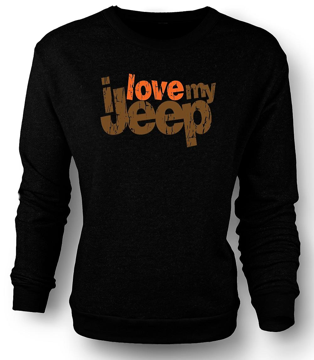 Mens Sweatshirt I Love My Jeep - Car Enthusiast