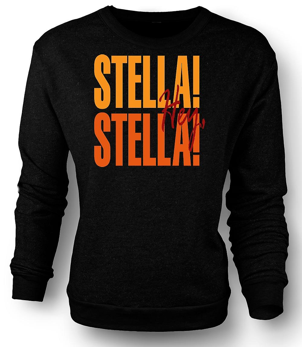 Mens Sweatshirt Steetcar Named Desire Stella - Funny