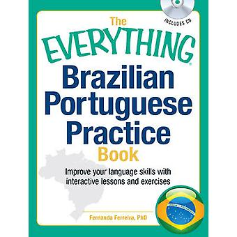 The Everything Brazilian Portuguese Practice Book - Improve Your Langu