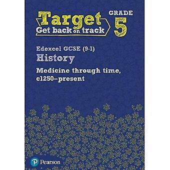 Target Grade 5 Edexcel GCSE (9-1) History Medicine through Time, c1250-present Intervention Workbook - History Intervention (Paperback)