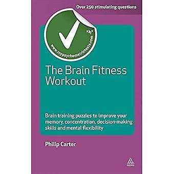 The Brain Fitness Workout: Brain Training Puzzles to Improve Your Memory Concentration Decision Making Skills and Mental Flexibility