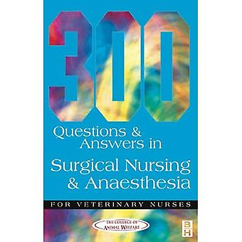 300 Questions and Answers in Surgical Nursing and Anaesthesia for Veterinary Nurses (Veterinary Nursing: 300 Questions & Answers)