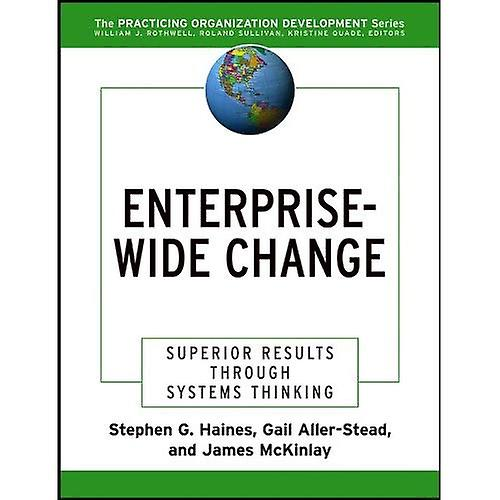 Enterprise-grand Change  Superior Results Through Systems Thinking