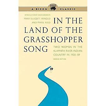 Nella terra della canzone Grasshopper: due donne nel paese indiano fiume Klamath nel 1908-09