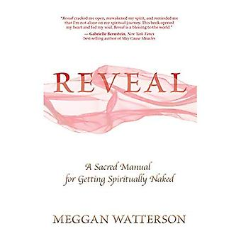 Reveal: En helig handbok för att få andligt naken
