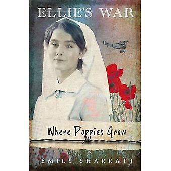 Where Poppies Grow (Ellie's War)