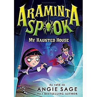 Araminta Spook: Mijn spookhuis (Araminta Spook 1)