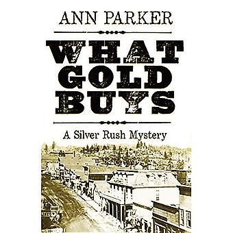 What Gold Buys (Silver Rush Mysteries (Hardcover))