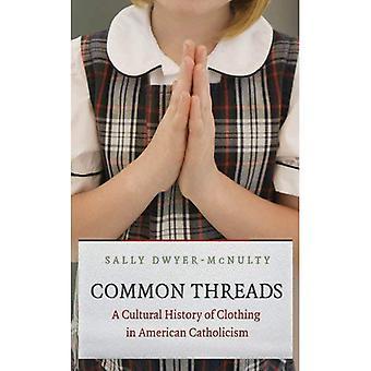 Hilos de rosca comunes: Una historia Cultural de la ropa en el catolicismo americano