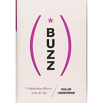 Buzz - The Stimulating History of the Sex Toy (Hardback)
