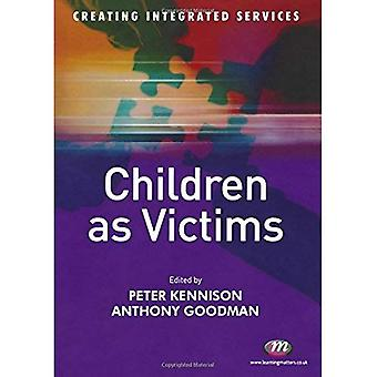 Children as Victims (Transforming Integrated Services)
