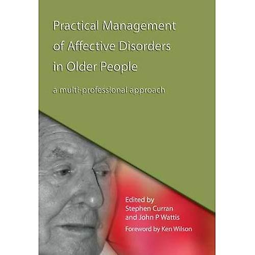 Practical Management of Affective Disorders in Older People  A Multi-professional Approach