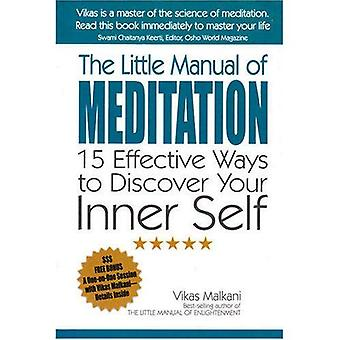 The Little Manual of Meditation: 15 Effective Ways to Discover Your Inner Self