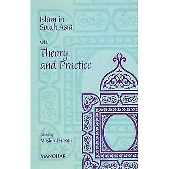 L'islam en Asie du Sud: v. 1: théorie et pratique