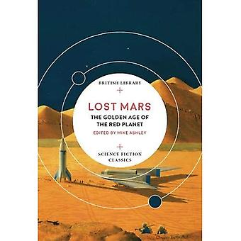 Lost Mars: The Golden Age of the Red Planet (British� Library Science Fiction Classics)