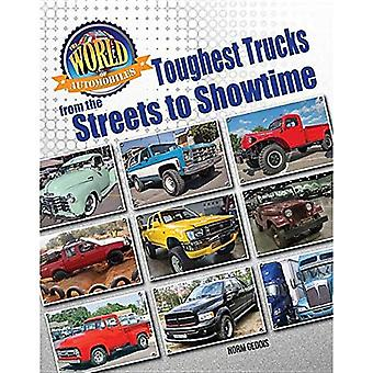 Toughest Trucks from the Streets to Showtime (World of Automobiles)