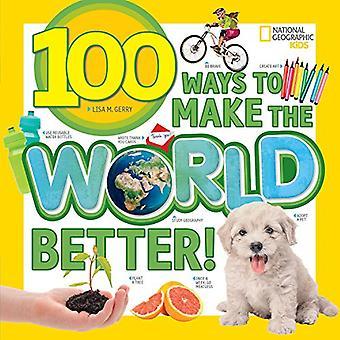 100 façons de rendre le monde meilleur (100 choses à...) (100 choses à...)