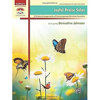Joyful Praise Solos: 11 Piano Arrangements of Contemporary Christian Favorites (Sacred Performer Collections)