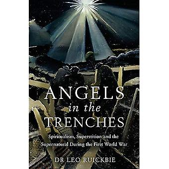 Angels in the Trenches: Spiritualism, Superstition and the Supernatural during� the First World War