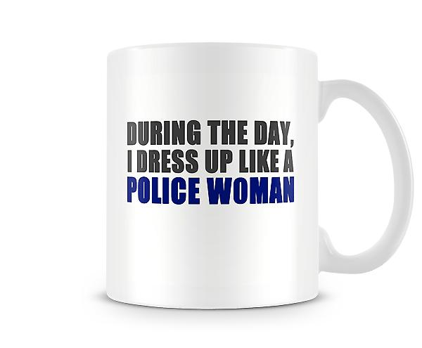 During The Day Dress Up Police Woman Mug