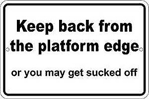 Keep Back From Platform Edge funny sign