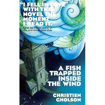 A Fish Trapped Inside the Wind by Christien Gholson - 9781906998905 B