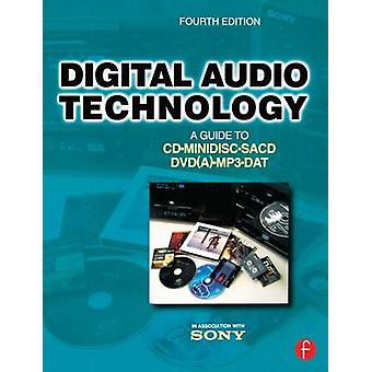 Digital Audio Technology A Guide to CD Minidisc Sacd DVDA MP3 and DAT by Maes & Jan