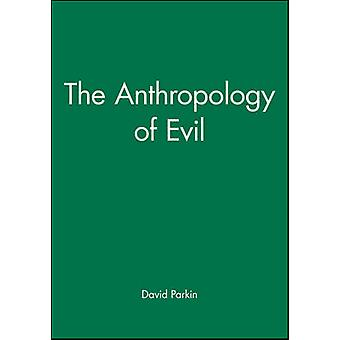 The Anthropology of Evil by Parkin & David